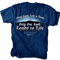 Only One Road Leads To Life T Shirt