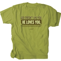 God Doesn't Like You He Loves You Christian T Shirt