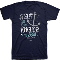 Jesus Is The Anchor Of My Soul Christian T-Shirt