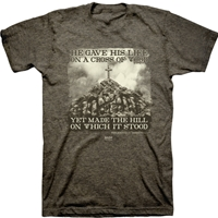 He Gave His Life On A Cross Of Wood Christian T-Shirt