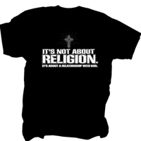 It's Not About Religion T Shirt