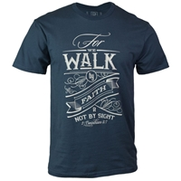 Walk By Faith Not By Sight Christian T Shirt