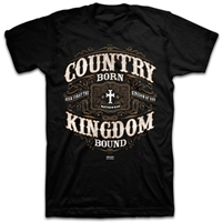Country Born Kingdom Bound Christian T Shirt