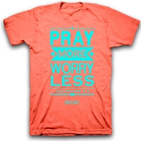Pray More Worry Less Christian T-shirt