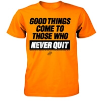 Good Things Come Never Quit Christian T-Shirt