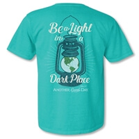 Be A Light In A Dark Place Christian T Shirt