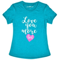 Love You More God Christian T Shirt