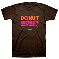 Donut Worry God Will Make You Whole Christian T Shirt