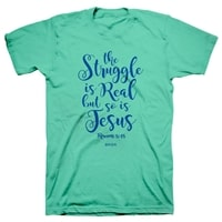 Struggle Is Real So Is Jesus Christian T Shirt
