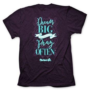 Dream Big Pray Often Christian T Shirt