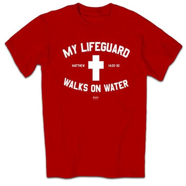 839311fa654 My Lifeguard Walks On Water Red Christian T-Shirt